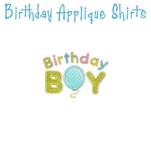 Boy Birthday Applique T-shirts - Toddler & Big Boys - Click Image to Close